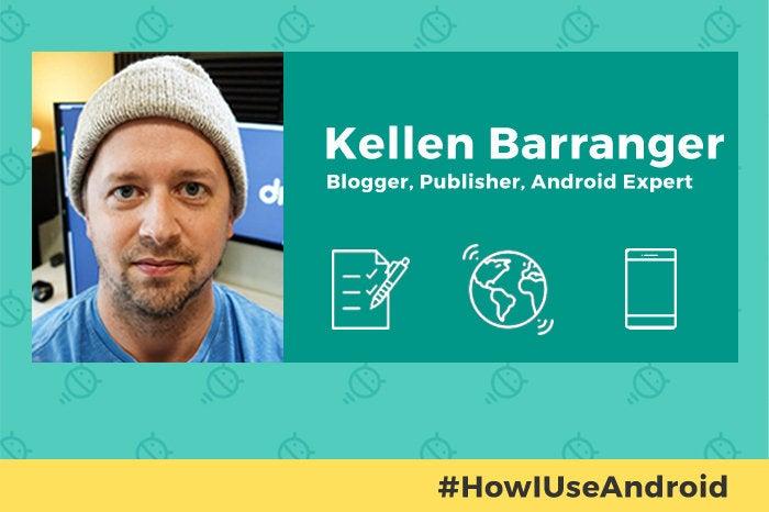 How I Use Android: Kellen Barranger
