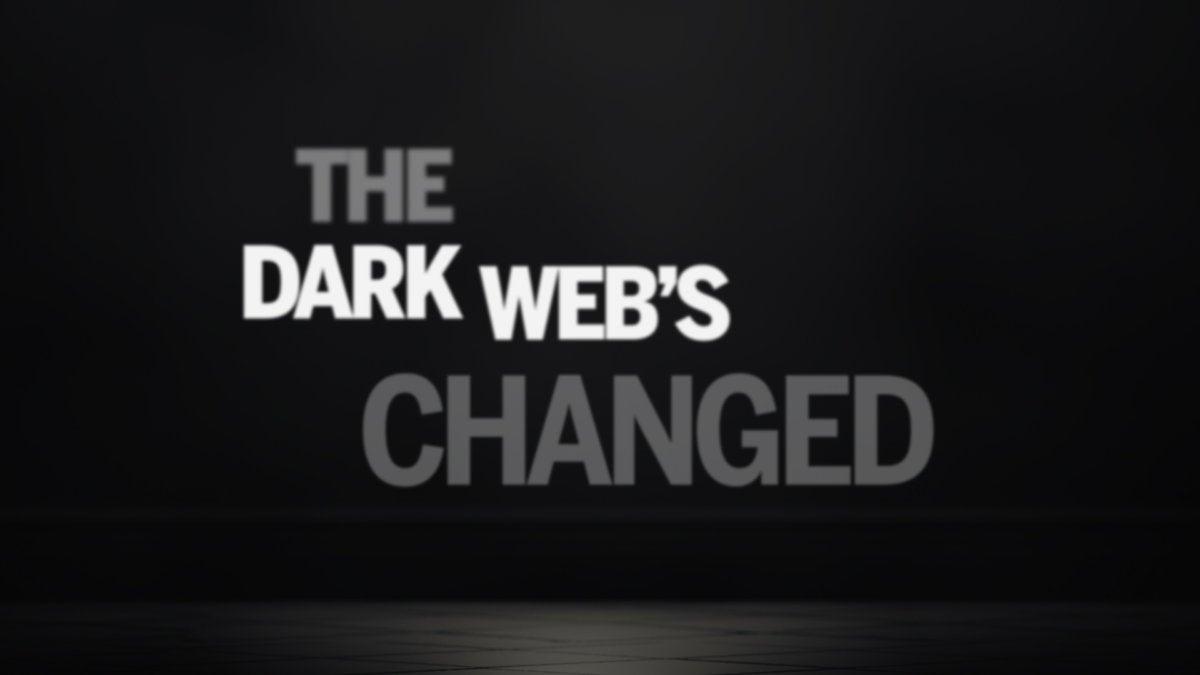 The dark web's changed