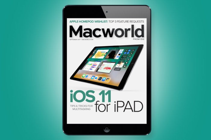 photo image Macworld's September Digital Edition: iOS 11 for iPad