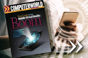 Computerworld - Insider Exclusive - Your Guide to the Mobile Virtual Reality Boom [cover]