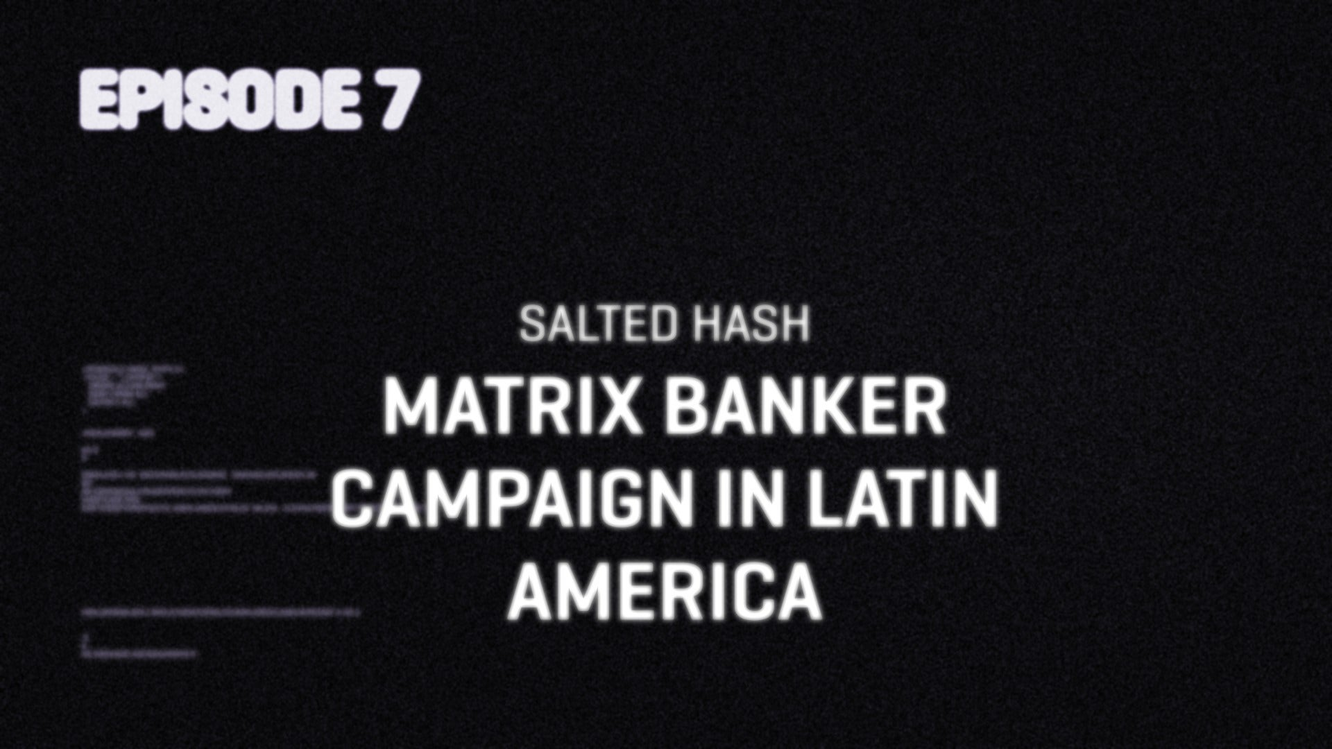 Matrix Banker malware spreads to multiple industries | Salted Hash Ep 7