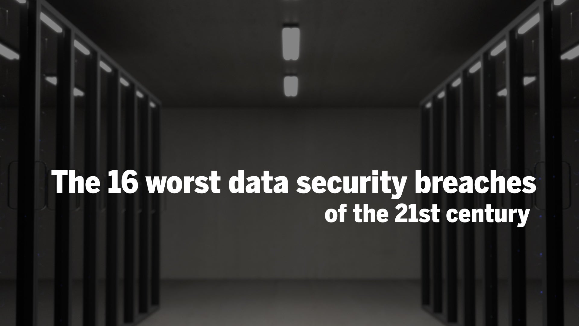 the 16 worst data security breaches