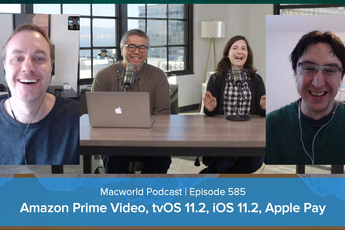 photo image Amazon Prime Video, tvOS 11.2, iOS 11.2 and your comments and questions: Macworld Podcast episode 585