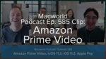 Macworld Podcast 585 clip: Amazon Prime Video