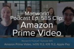 Macworld Podcast 585 clip: Amazon Prime Video