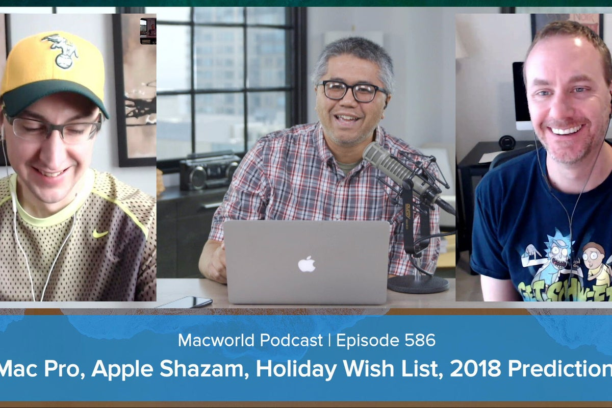 iMac Pro, Apple and Shazam, holiday wish lists, 2018 predictions, and your comments and questions: Macworld Podcast episode 586