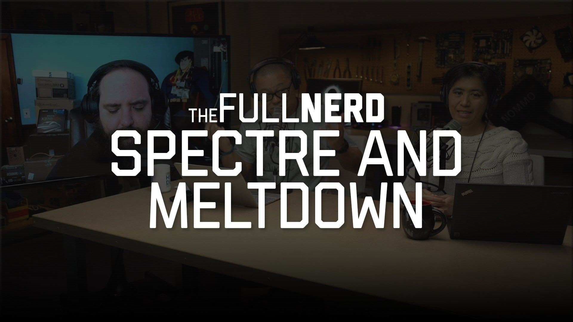 The Full Nerd: Spectre and Meltdown