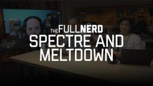 The Full Nerd: Spectre and Meltdown