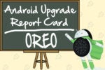 Android Upgrade Report Card: Oreo