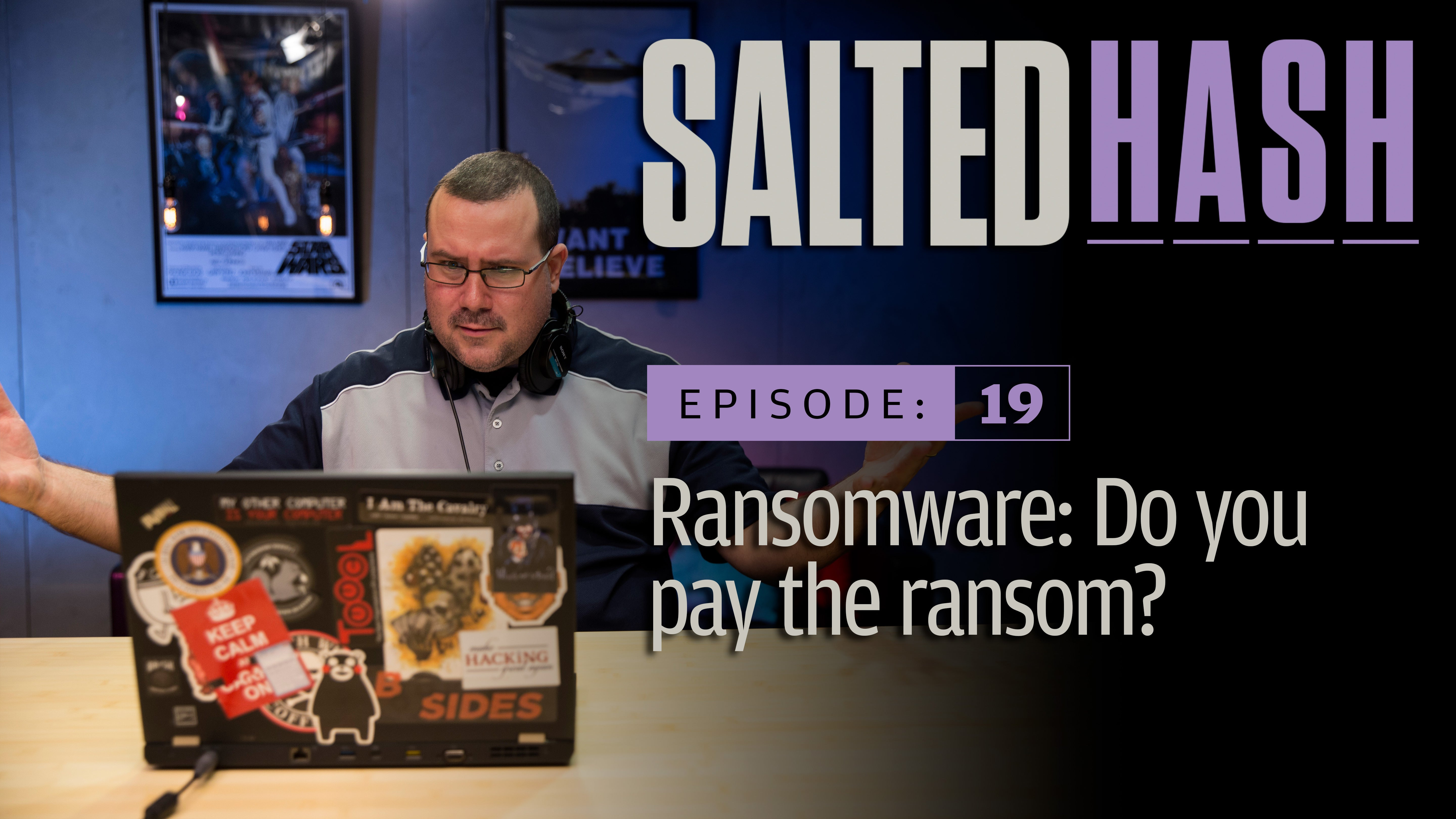 Ransomware: Do you pay the ransom? | Salted Hash Ep 19