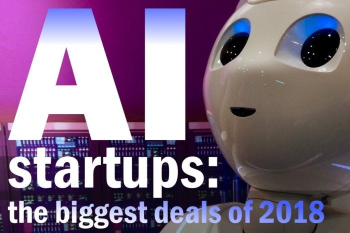 The biggest AI startup deals of 2018