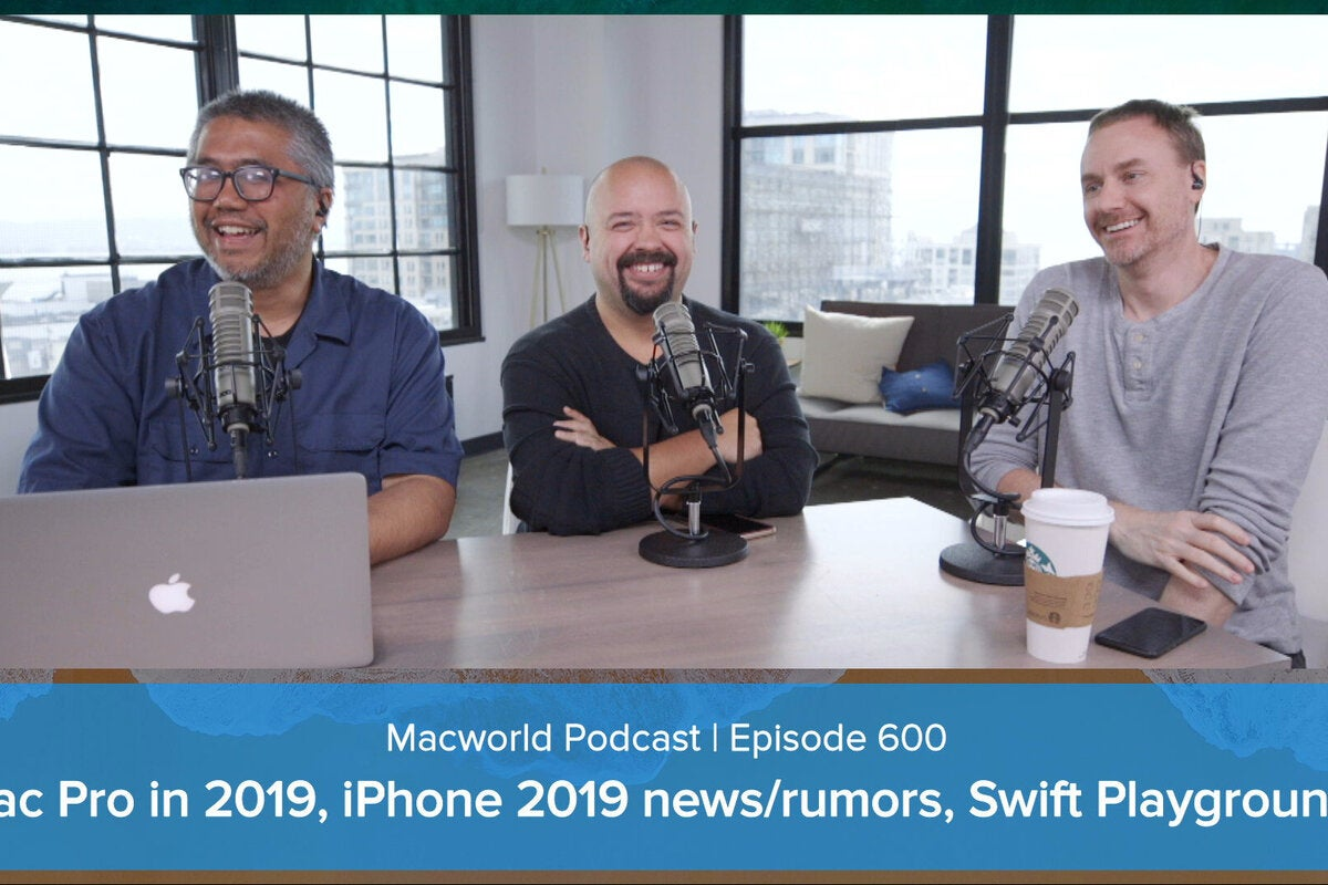 Mac Pro in 2019, iPhone news and rumors, Swift Playgrounds: Macworld Podcast episode 600