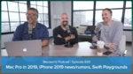 Mac Pro in 2019, iPhone news and rumors, Swift Playgrounds: Macworld Podcast episode 600
