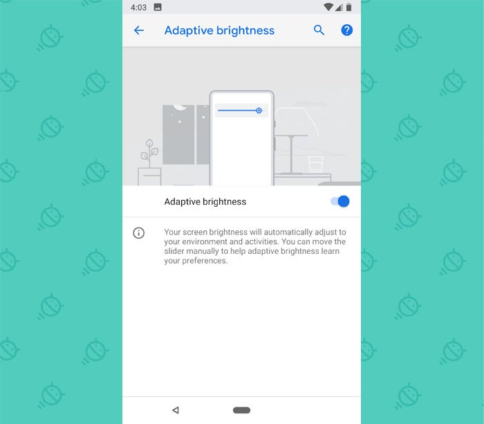 Android P Features: Adaptive Brightness