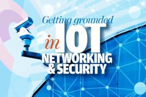 Getting grounded in IoT networking and security