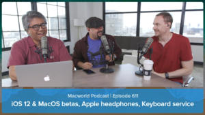 Macworld Podcast 611