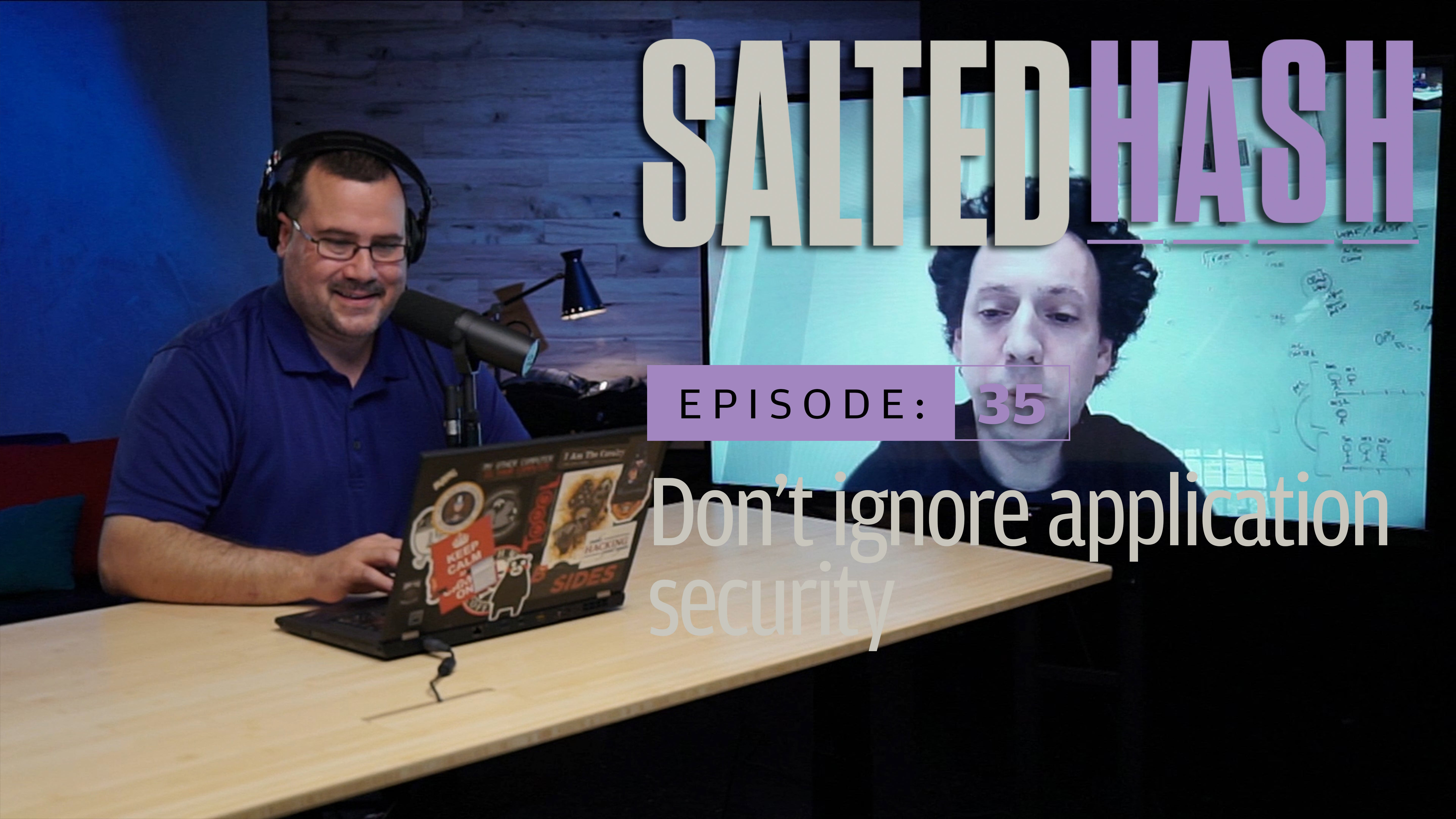 Don't ignore application security | Salted Hash Ep 35