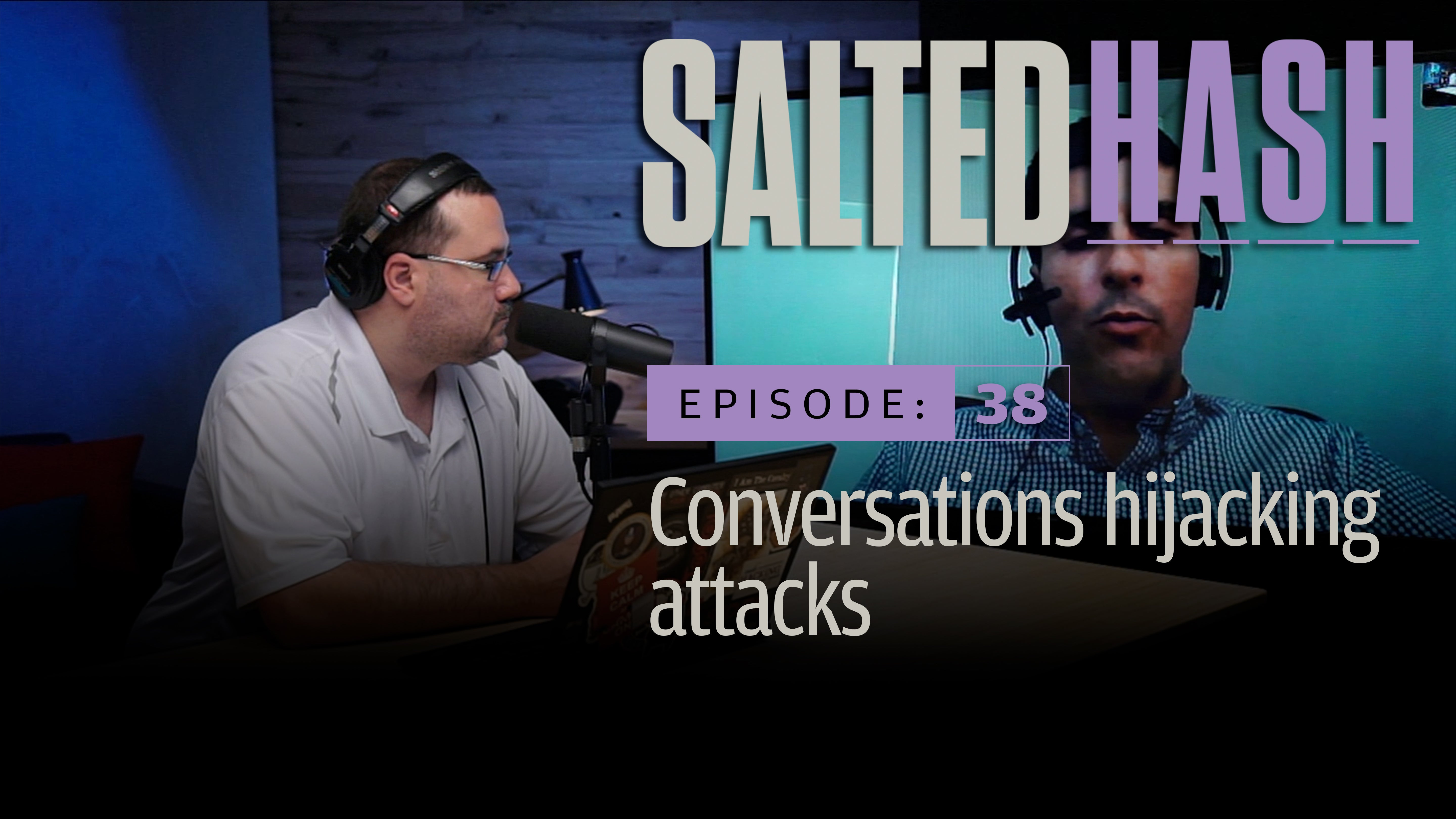 Conversation hijacking attacks | Salted Hash Ep 38