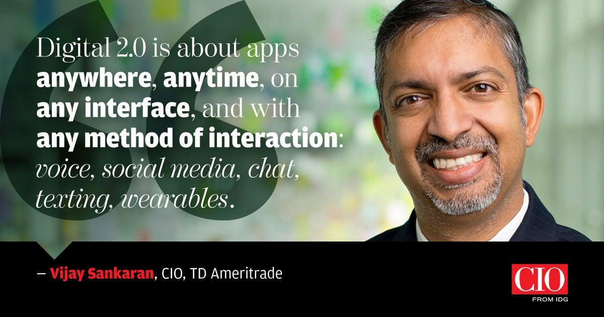 Vijay Sankaran, CIO, TD Ameritrade [quote]