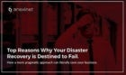 anexiant top reasons why your disaster recovery is destined to fail