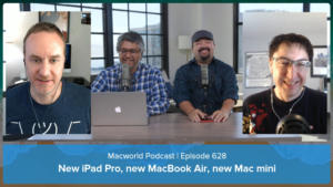 Macworld Podcast 628