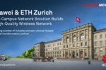 ETH Zurich relies on high-performance Wi-Fi from Huawei