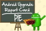 Android Upgrade Report Card: Grading the manufacturers on Pie