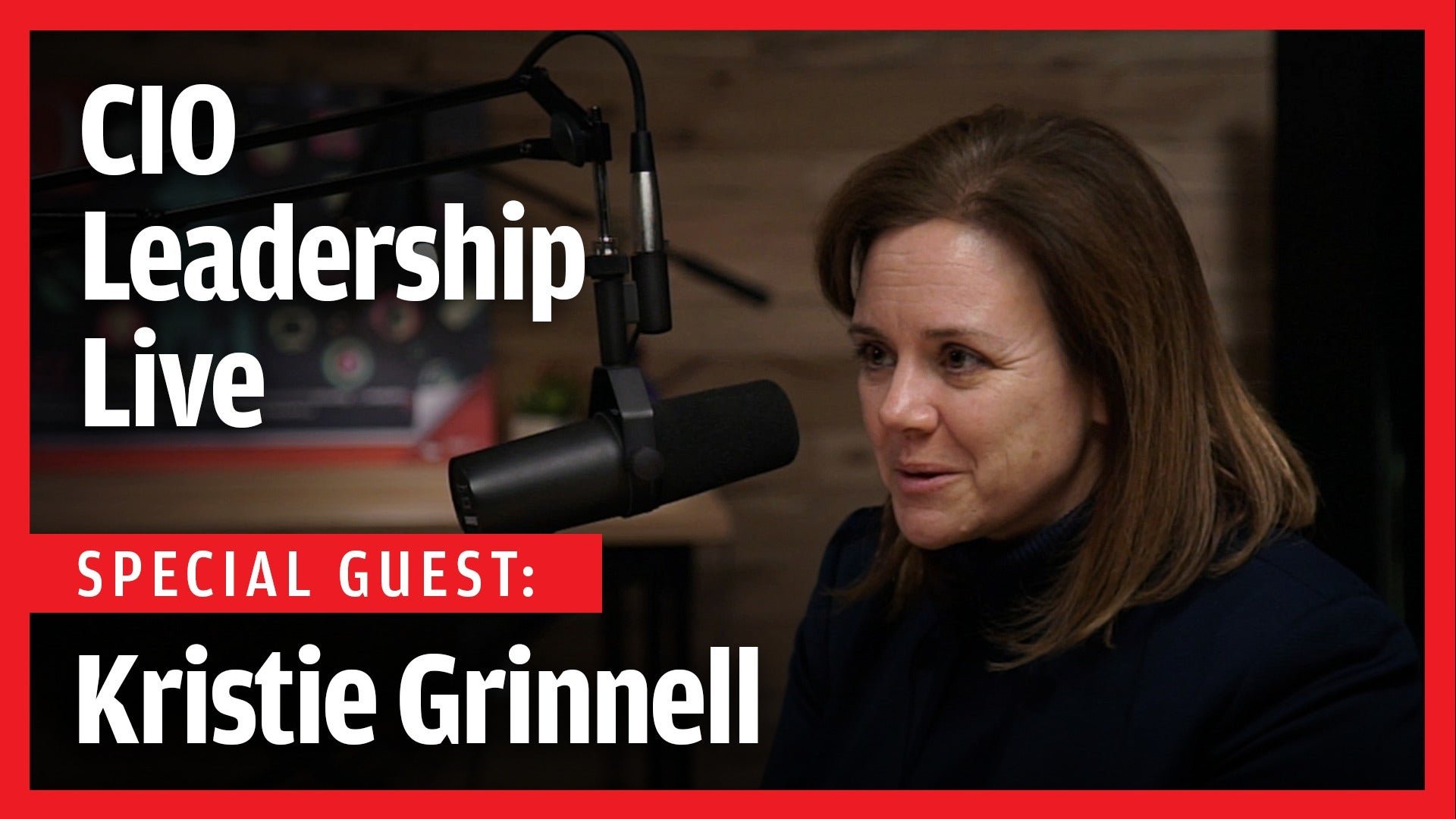CIO Leadership Live with Kristie Grinnell, CIO & VP IT at