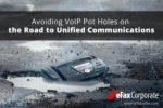 Avoiding VoIP Pot Holes on the Road to Unified Communications