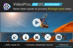 Use GPU-accelerated VideoProc to easily process 4K video, audio, and DVDs