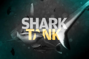 Shark Tank alert! Send us your IT tales!