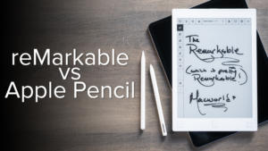 reMarkable vs Apple Pencil