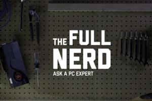 full nerd ask a pc expert