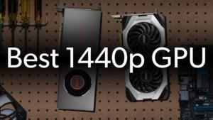 Best 1440p GPU