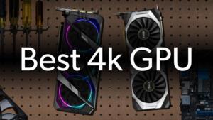 Best 4k GPU