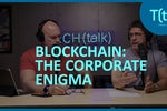 Blockchain: A corporate enigma | TECH(talk)