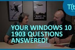 Your Windows 10 1903 questions answered | TECH(talk)