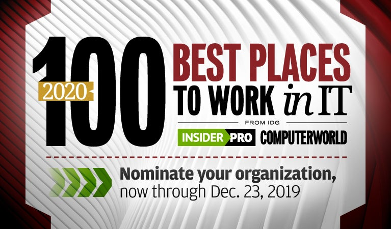 Insider Pro | Computerworld  >  100 Best Places to Work in IT [2020]  >  Nominate through 12/23/2020