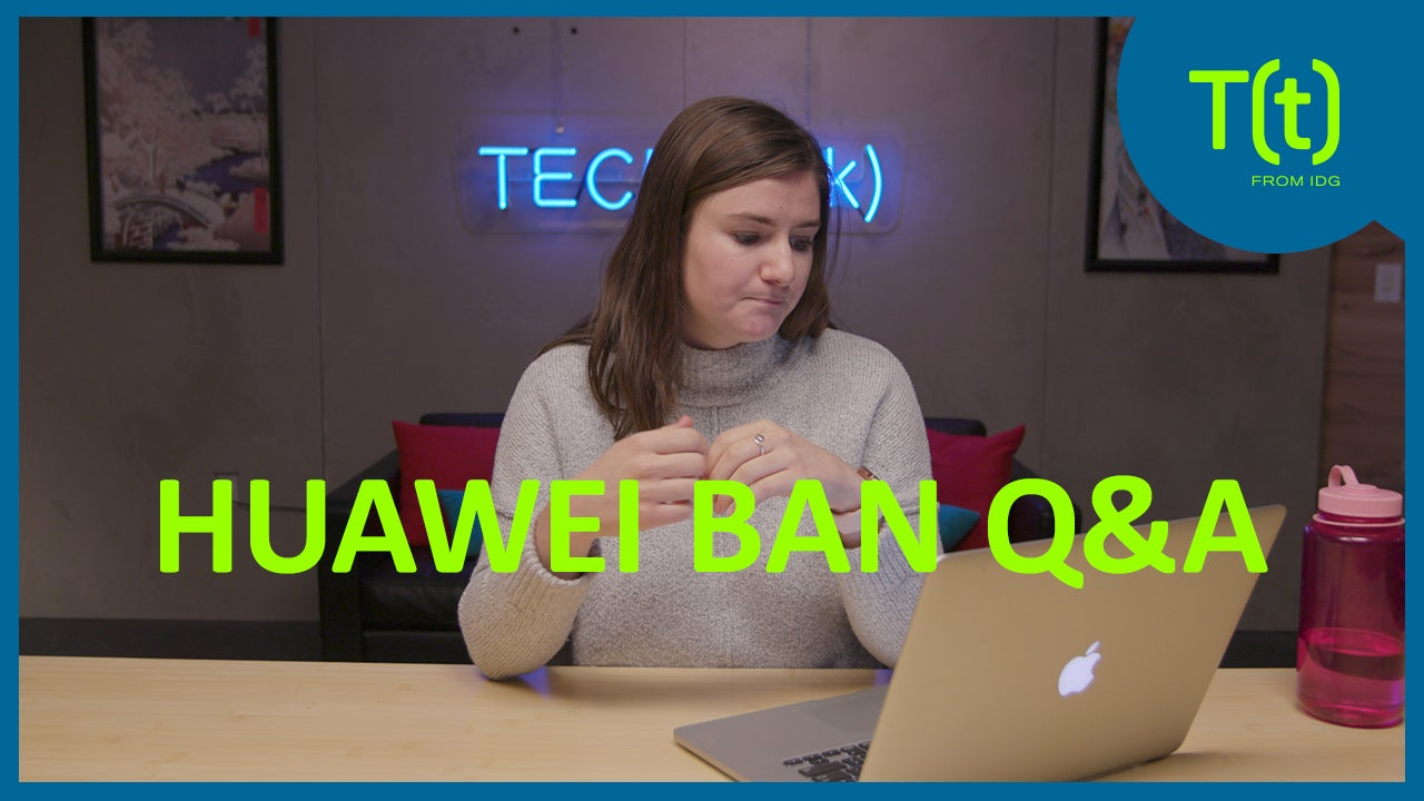 Answering your Huawei ban questions