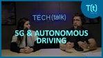 5G and autonomous driving | TECH(talk)