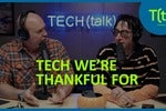 Technology we're thankful for | TECH(talk)