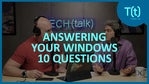 Answering your Windows questions: February 2020