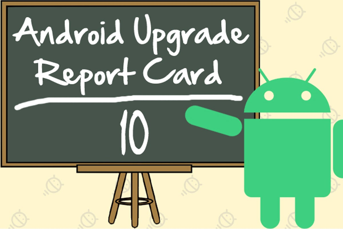 Android 10 Upgrade Report Card