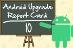 Android 10 Upgrade Report Card: Progress is relative