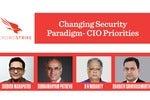 Changing Security Paradigm - CIO Priorities