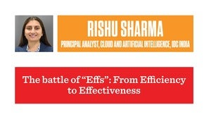 The battle of 'Effs': From Efficiency to Effectiveness: Rishu Sharma, IDC India
