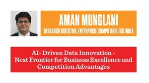 AI-Driven Data Innovation-Next Frontier for Business Excellence and Competition Advantages: Aman Mun