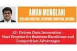 AI-Driven Data Innovation: Aman Munglani, IDC India