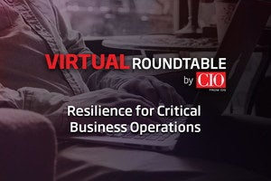 CIO Roundtable - Resilience