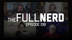 The Full Nerd 138
